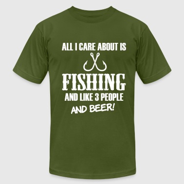 All I Care About All I care bout is Fishing and beer funny shirt - Men's Fine Jersey T-Shirt