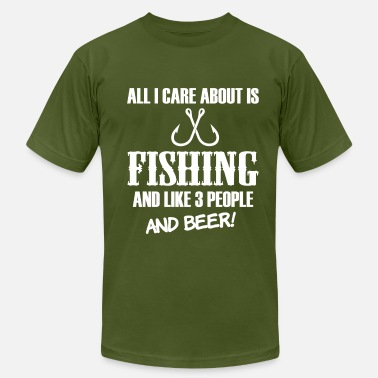 Beer And Fishing All I care bout is Fishing and beer funny shirt - Men's  Jersey T-Shirt