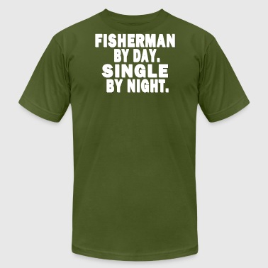 FISHERMAN BY DAY. SINGLE BY NIGHT.  - Men's Fine Jersey T-Shirt