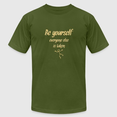 Be Yourself Everyone Else Is Taken - Men's Fine Jersey T-Shirt