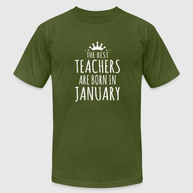 Best Born THE BEST TEACHERS ARE BORN IN JANUARY - Men's Fine Jersey T-Shirt
