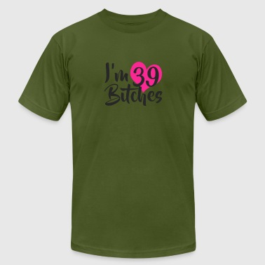 I-39 I m 39 Bitches - Men's Fine Jersey T-Shirt