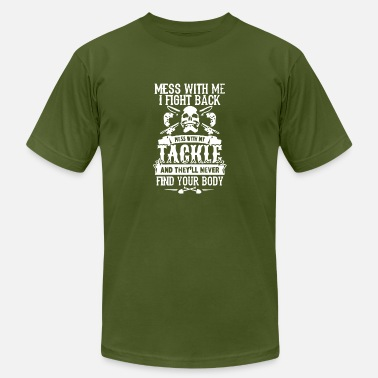 Fishing Tackle Dont Mess With My Tackle - Men's Fine Jersey T-Shirt