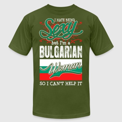 I Hate Being Sexy But Im A Bulgarian Woman - Men's T-Shirt by American Apparel