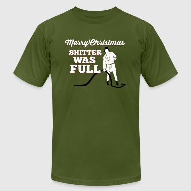 Merry Christmas Shitter Was Full - Men's T-Shirt by American Apparel