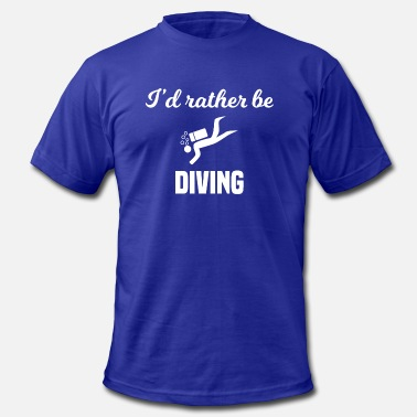 Id Rather Be Scuba Diving I'd Rather Be Diving - Men's  Jersey T-Shirt