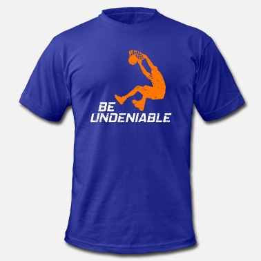 Undeniable Basketball Be Undeniable - Men's Jersey T-Shirt