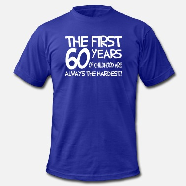 The First 60 Years Funny saying the first 60 years of childhood are - Men's Fine Jersey T-Shirt
