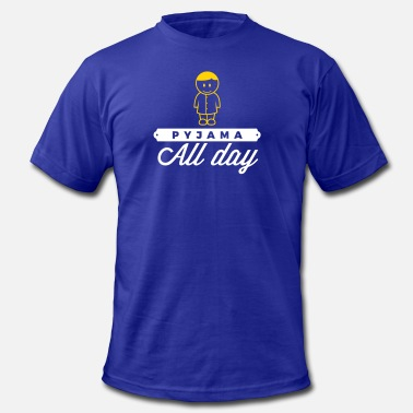 Pajamas Throughout The Day In Your Pajamas! - Men's  Jersey T-Shirt