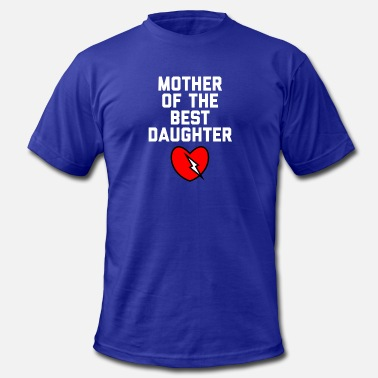 mother daughter sayings mother of the best daughter mens jersey t