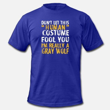 Sexy Wolf Halloween Dont Human Costume Fool Im Gray Wolf - Men's  Jersey T-Shirt