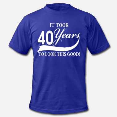 Look Good 40 Years It took 40 years to look this good - Men's Fine Jersey T-Shirt