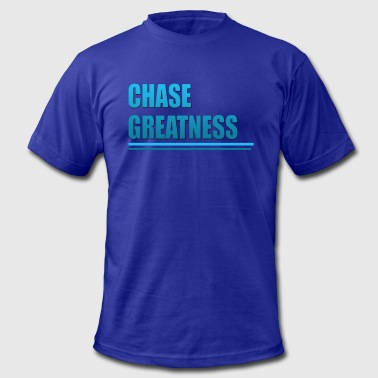 CHASE GREATNESS - Men's Fine Jersey T-Shirt