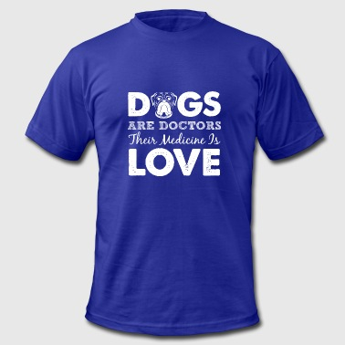 Medicine Love Dogs Are Doctors Their Medicine Is Love - Men's Fine Jersey T-Shirt