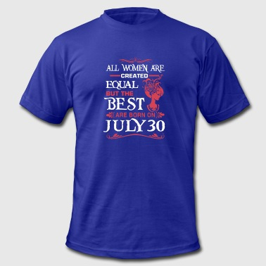 The Best Woman Born In July The Best Woman Born On July 30 - Men's Fine Jersey T-Shirt