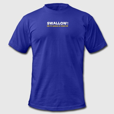 Penis Partner Please Swallow, Otherwise It Goes Into The Eye! - Men's Fine Jersey T-Shirt