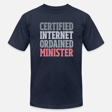 Minister Certified Internet Ordained Minister - Unisex Jersey T-Shirt