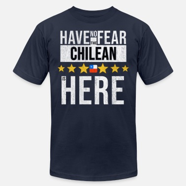 Proud Chilean Have No Fear The Chilean Is Here - Men's  Jersey T-Shirt