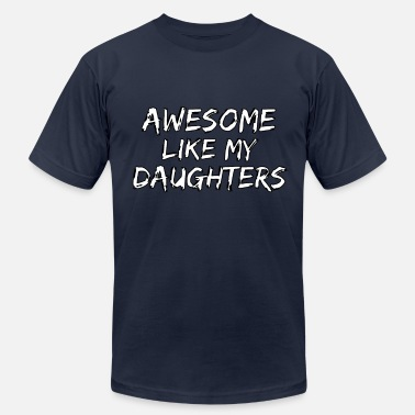 Daughters Funny Mom Dad Gift from Daughter Awesome - Unisex Jersey T-Shirt