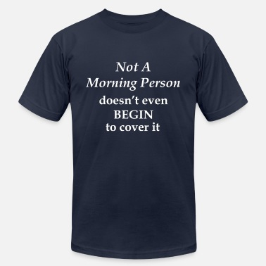 Grumpy In The Morning Not a Morning Person - Unisex Jersey T-Shirt