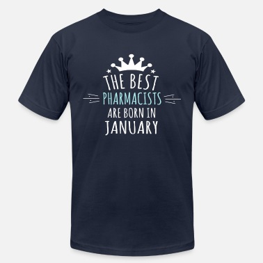 Best Are Born Best PHARMACISTS are born in january - Men's  Jersey T-Shirt