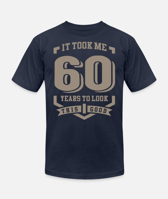 Funny T-Shirts - It Took Me 60 Years - Unisex Jersey T-Shirt navy