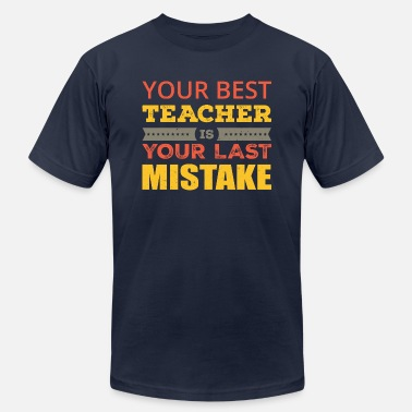 Learn From Your Mistakes Your best teacher is your last mistake - Men's Jersey T-Shirt