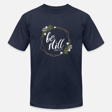 Be Still - Psalm 46:10 - Unisex Jersey T-Shirt