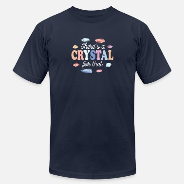 Crystal Healing Theres a Crystal For That - Men's  Jersey T-Shirt