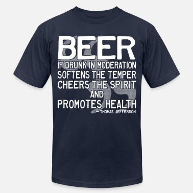 Thomas Jefferson Beer Quote - Unisex Jersey T-Shirt