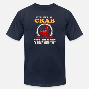 Crab If you don t like crab - Men's Jersey T-Shirt