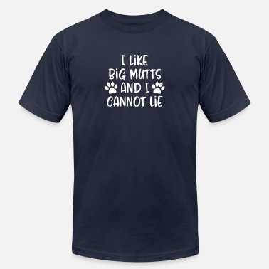 Mutts I like big mutts and i cannot lie - Unisex Jersey T-Shirt