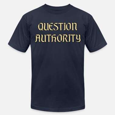 Question Authority Question Authority - Men's  Jersey T-Shirt