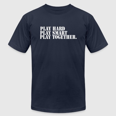 Play hard play smart play together - Men's Fine Jersey T-Shirt
