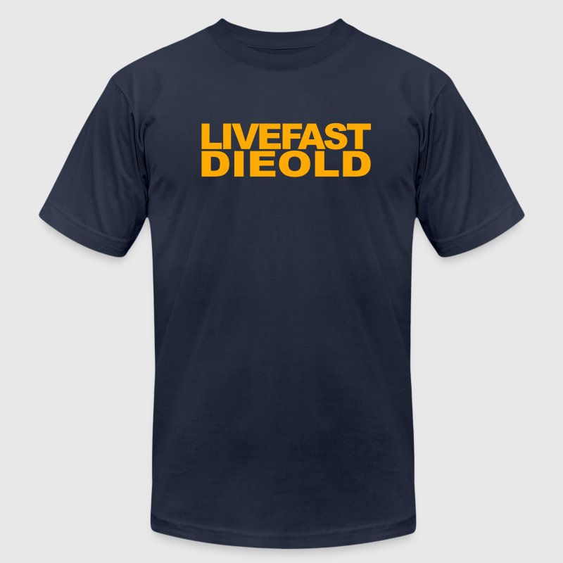 Live Fast Die Old - Men's Fine Jersey T-Shirt