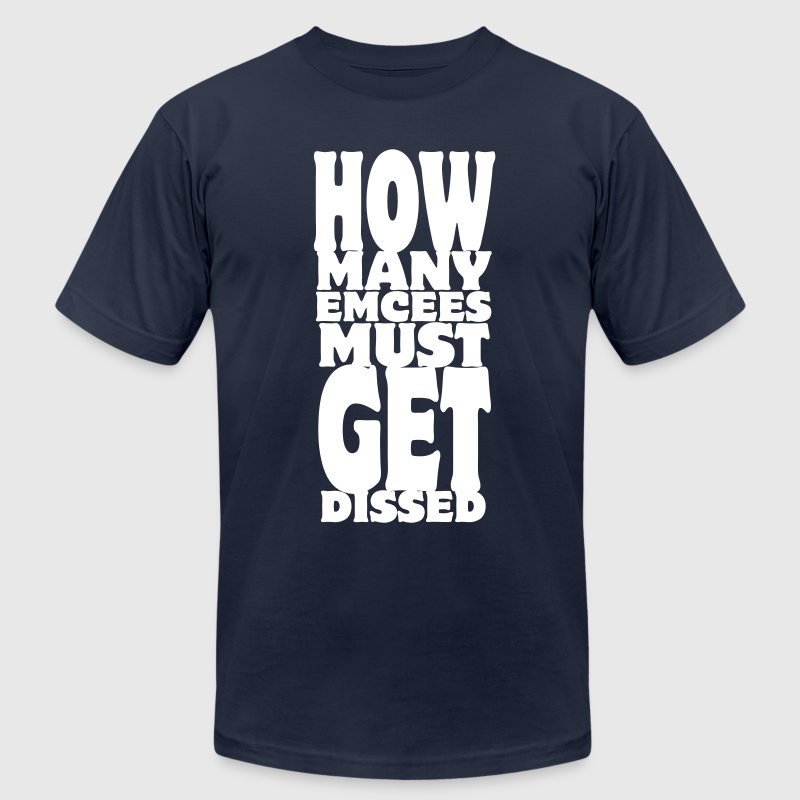 How Many Emcees Must Get Dissed - Men's Fine Jersey T-Shirt