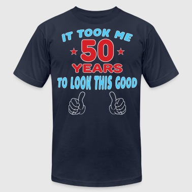 IT TOOK ME 50 YEARS TO LOOK THIS GOOD - Men's Fine Jersey T-Shirt