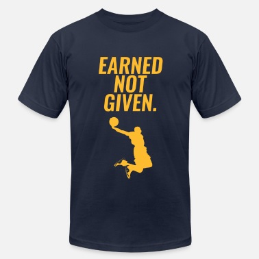 Earn It Earned Not Given - Lebron James - Men's Fine Jersey T-Shirt