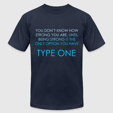 You Don't Know How Strong you Are - Type One  - Men's Fine Jersey T-Shirt