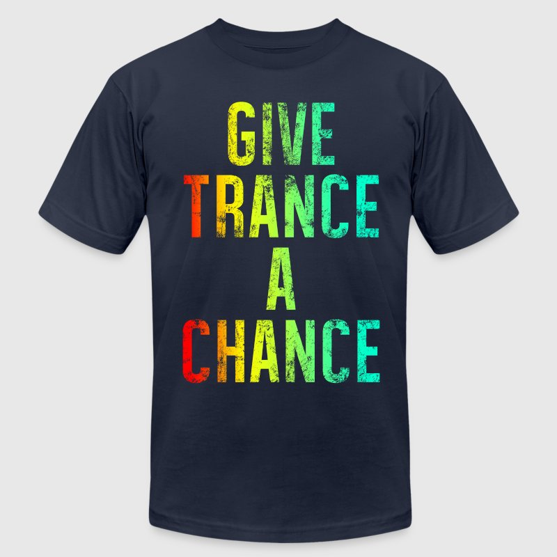 Give Trance A Chance (colours) - Men's Fine Jersey T-Shirt