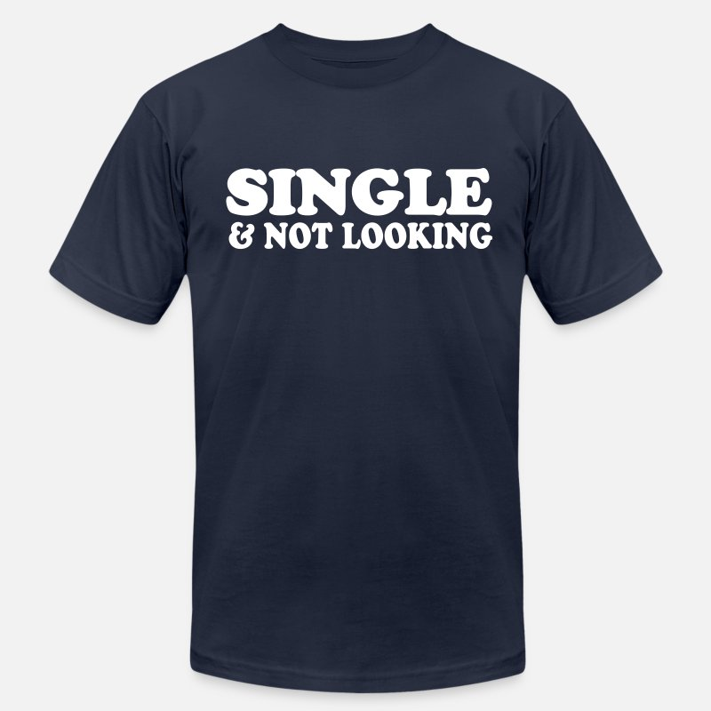 Humor T-Shirts - single and not looking - Men's Jersey T-Shirt navy