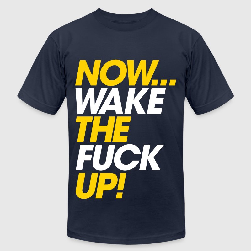 Now, Wake UP - Men's Fine Jersey T-Shirt