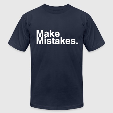 Mistakes Make Mistakes - Men's Fine Jersey T-Shirt
