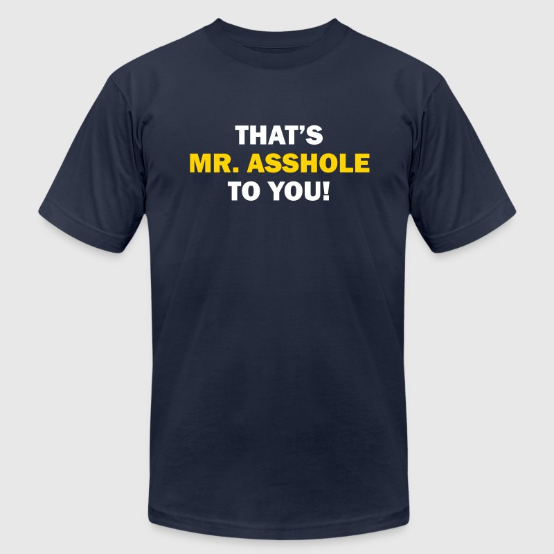 That's Mr. Asshole to you! - Men's Fine Jersey T-Shirt