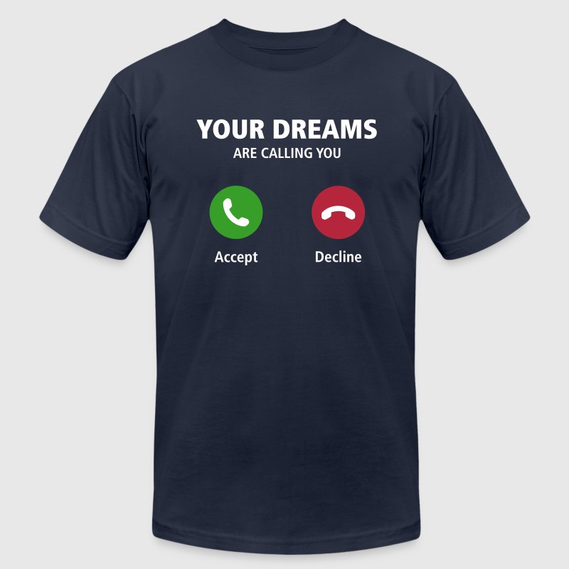 Your Dreams Are Calling - Men's Fine Jersey T-Shirt
