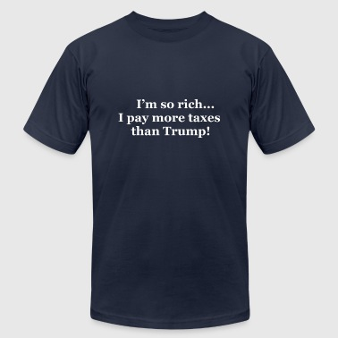 Tax The Rich I'm so rich - Men's Fine Jersey T-Shirt