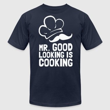 Mr. good looking is cooking - Men's Fine Jersey T-Shirt