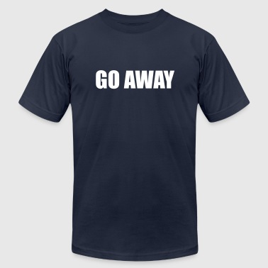 Go away - Men's Fine Jersey T-Shirt