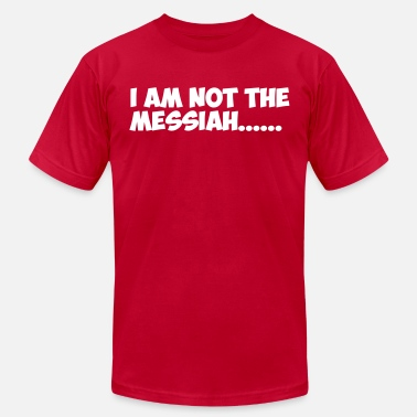Messiah Not the Messiah - Unisex Jersey T-Shirt