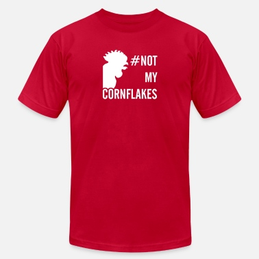 Corn Flakes Not My Cornflakes - Men's  Jersey T-Shirt